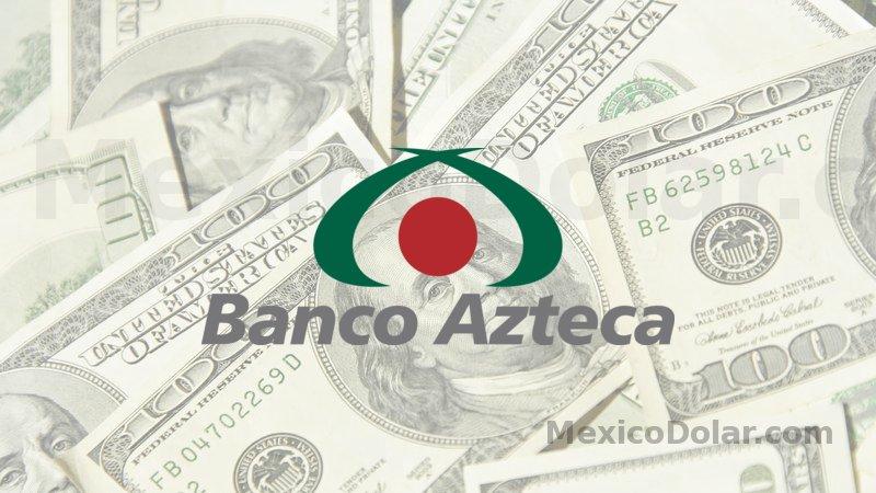 Dólar en Banco Azteca hoy