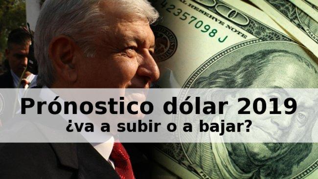 pronostico dolar 2019 mexico amlo